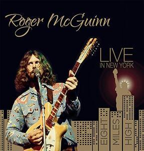 Live in New York. Eight Miles High - Vinile LP di Roger McGuinn