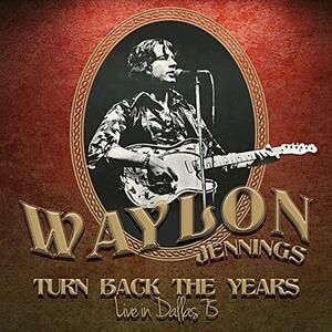 Turn Back the Years - Vinile LP di Waylon Jennings