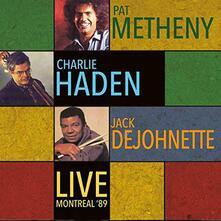 Live Montreal 89 - CD Audio di Charlie Haden,Pat Metheny,Jack DeJohnette
