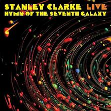 Live... Hymn of the Seventh Galaxy - CD Audio di Stanley Clarke