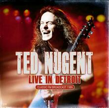 Live in Detroit - CD Audio di Ted Nugent