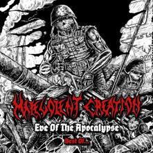Eve of the Apocalypse. Best Of - CD Audio di Malevolent Creation