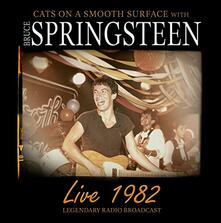 Live 1982 - CD Audio di Bruce Springsteen,Cats on a Smooth Surface