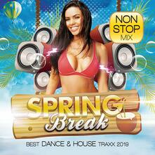 Spring Break. Best Dance & House Traxx 2019 (Non Stop Mix) - CD Audio