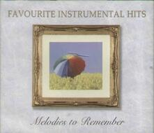 Favourite Instrumental Hits Melodies to Remember - CD Audio