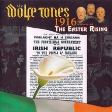 1916 Remembered. Easter Rising - CD Audio di Wolfe Tones