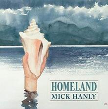 Homeland - CD Audio di Mick Hanly