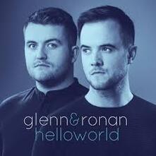 Hello World Ep - CD Audio di Glenn and Ronan