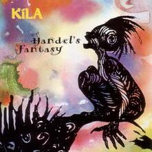 Handels Fantasy - CD Audio di Kila