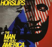 Man Who Built America - CD Audio di Horslips