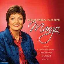 Ireland's Where I Call Home - CD Audio di Margo