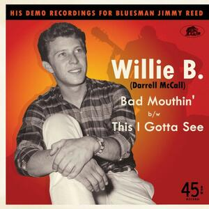 Bad Mouthin' - This I Gotta See - Vinile 7'' di Willie B.