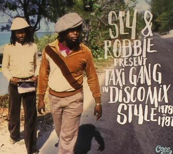 Taxi Gang in Disco Mix Style 1978-1987 - Vinile LP di Sly & Robbie