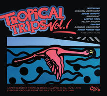 Tropical Trips vol.1: Life Is Better in the Tropics - CD Audio