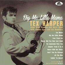 Dig Me Little Mama - Vinile 10'' di Tex Harper