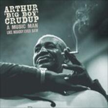 A Music Man Like Nobody Ever Saw (Box Set) - CD Audio di Arthur Big Boy Crudup