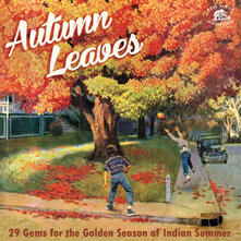 Autumn Leaves. 29 Gems for the Golden Season of Indian Summer - CD Audio