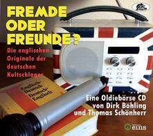 Fremde Oder Freunde? Die Englischen Originale er Deutschen Kultschlager - CD Audio