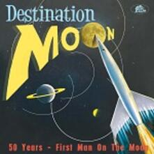 Destination Moon. 50 Years - First Man on the Moon - CD Audio