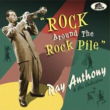 Rock Around the Rock Pile - CD Audio di Ray Anthony
