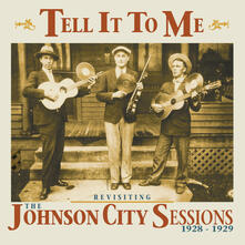 Revisiting the Johnson City Sessions 1928-1929 - CD Audio
