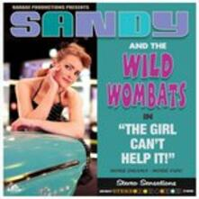 The Girl Can't Help it! - Vinile LP di Sandy and the Wild Wombats