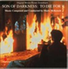 Son of Darkness-To die Fo (Colonna Sonora) - CD Audio