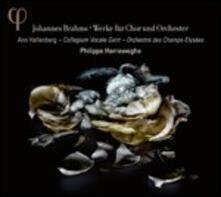 Musica per coro e orchestra - CD Audio di Johannes Brahms,Philippe Herreweghe,Orchestre des Champs-Elysées,Collegium Vocale Gent,Ann Hallenberg