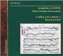 Missa Verbum Incarnatum - CD Audio di Arnold De Lantins