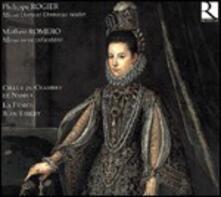 Missa Tribus Choribus Domine Dominus Noster - Mottetti / Missa Bonae Voluntatis - Mottetti - CD Audio di Matheo Romero,Philippe Rogier,La Fenice,Ricercar Consort,Jean Tubery