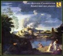 Rendez-moi mes plaisirs - CD Audio di Marc-Antoine Charpentier,Ricercar Consort