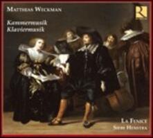 Musica da camera - Musica per pianoforte - CD Audio di Matthias Weckmann,La Fenice,Ricercar Consort