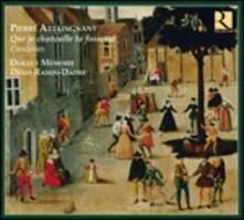 Que je chatoulle ta fossette - Danceries - CD Audio di Doulce Mémoire,Pierre Attaignant