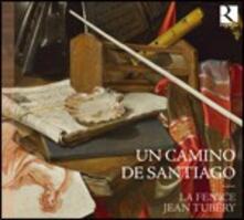 Un camino de Santiago - CD Audio di Arianna Savall,La Fenice,Jean Tubery
