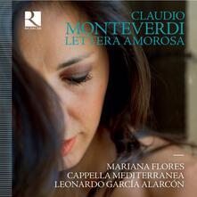 Lettera amorosa - CD Audio di Claudio Monteverdi,Cappella Mediterranea,Mariana Flores