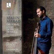 Secondo libro delle composizioni per viola - CD Audio di Marin Marais,François Joubert-Caillet,L' Achéron