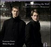 Deconstructing the Wall - CD Audio di Bohuslav Martinu,George Enescu,Vasilije Mokranjac,Lorenzo Gatto