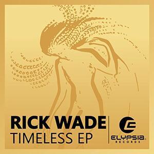 Timeless Ep - Vinile LP di Rick Wade