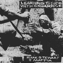 Learning to Cope with Cowardic - Vinile LP di Mark Stewart,Maffia