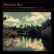 Bobby Gentry's Delta Sweete Revisited - CD Audio di Mercury Rev