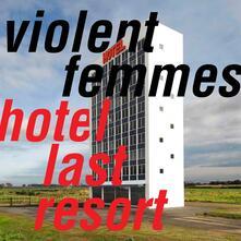 Hotel Last Resort - CD Audio di Violent Femmes