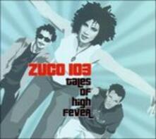 Tales of High Fever - CD Audio di Zuco 103
