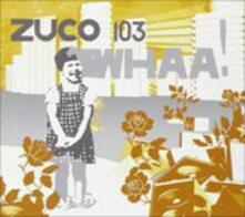 Whaa - CD Audio di Zuco 103
