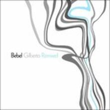 Remixed - CD Audio di Bebel Gilberto