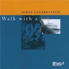 Walk with a Lion - CD Audio di Serge Lazarevitch