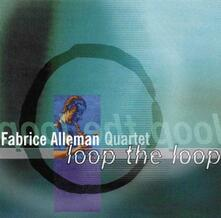 Loop the Loop - CD Audio di Fabrice Alleman