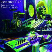 Seqs & Drums & Rockin'... - Vinile LP di Butsenzeller