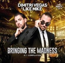 Bringing the Madness - CD Audio di Dimitri Vegas,Like Mike