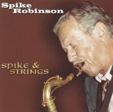 Spike & Strings - CD Audio di Spike Robinson
