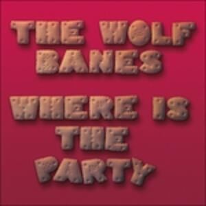 Where Is The Party - Vinile LP di Wolf Banes